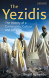 The Yezidis: The History of a Community, Culture and Religion
