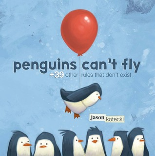 Penguins Can't Fly by Jason W. Kotecki