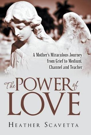 The Power of Love by Heather Scavetta
