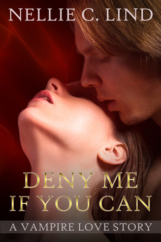 Deny Me If You Can by Nellie C. Lind