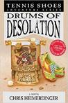 Drums of Desolation (Tennis Shoes, #12)