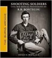 Shooting Soldiers: Civil War Medical Photography By R.B. Bontecou