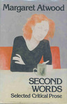 Second Words by Margaret Atwood