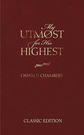 My Utmost for His Highest by Oswald Chambers