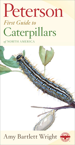 Peterson First Guide to Caterpillars of North America Peterson First Guides
