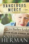 Dangerous Mercy: A Novel (Secrets of Roux River Bayou, #2)