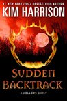 Sudden Backtrack (The Hollows #13.1)