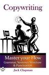 COPYWRITING: Master your Flow   Grammar, Sentence Structure & Punctuation (The Art of Writing Book 3)