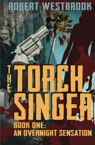 The Torch Singer, Book One by Robert Westbrook
