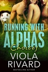 Choices (Running With Alphas, #3)