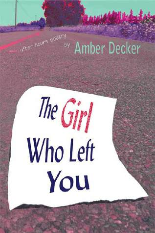 The Girl Who Left You by Amber Decker