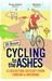 Cycling to the Ashes by Oli Broom