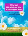 32 Days of UPleveling your Mind and UPlifting your Heart - Volume 2: Extraordinary Life Lessons From Ordinary Situations