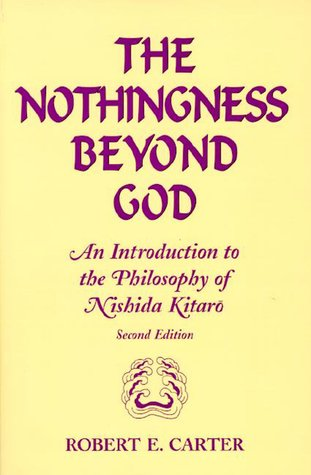 The Nothingness Beyond God by Robert E. Carter