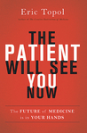 The Patient Will See You Now by Eric Topol