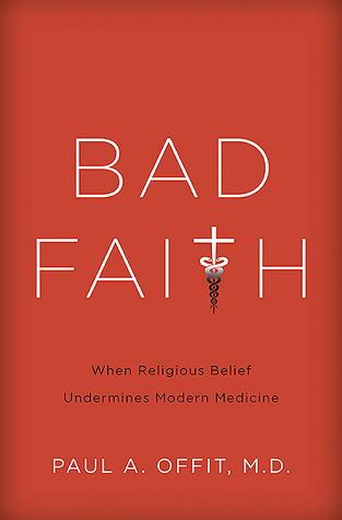 Bad Faith by Paul A. Offit