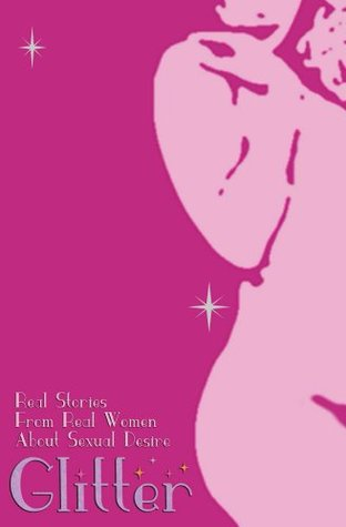 Glitter - Real stories about sexual desire from real women
