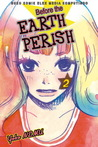 Before the Earth Perish vol. 02 (Before the Earth Perish, # 2)