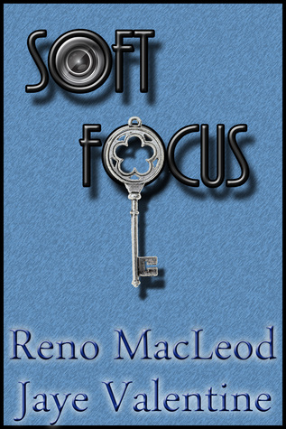 Soft Focus by Reno MacLeod