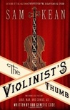 The Violinist's Thumb: And Other Lost Tales of Love, War, and Genius, as Written by Ourgenetic Code