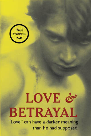 Love and Betrayal by Dusk Peterson