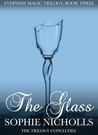 The Glass (Everyday Magic Trilogy, #3)