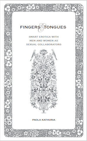 fingers & tongues by Paola Kathuria