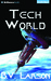 Tech World (Undying Mercenaries, #3)