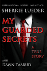 My Guarded Secrets
