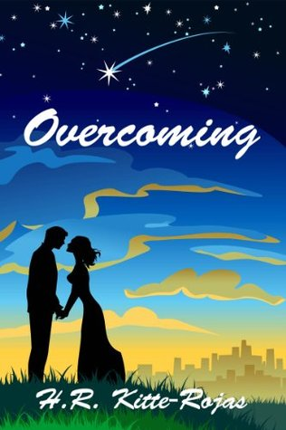 Overcoming  by  H.R. Kitte-Rojas