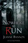 Nowhere to Run by Jeanne Bannon