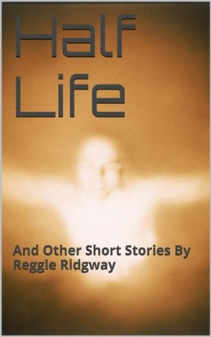 Half Life and other YA short stories