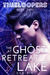 The Ghost At Retreat Lake (Timeloopers, #2)