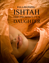 Ishtah: The Prostitute's Daughter