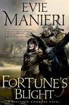 Fortune's Blight (Shattered Kingdoms, #2)