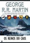 Os Reinos do Caos by George R.R. Martin