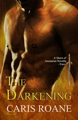 The Darkening (Dawn of Ascension) (Dawn of Ascension #2)