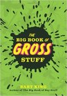 Big Book of Gross Stuff, The
