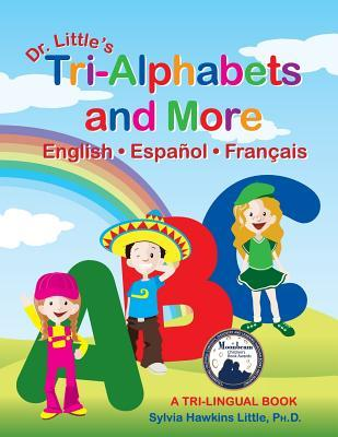 Dr. Little's Tri-Alphabets and More English . Espanol . Francais by Sylvia Hawkins Little