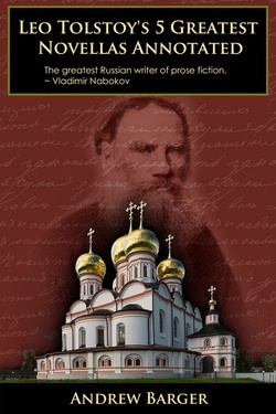 Leo Tolstoy's 5 Greatest Novellas Annotated by Andrew Barger