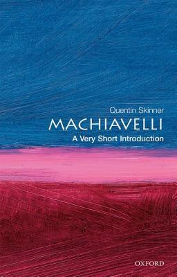 Machiavelli: A Very Short Introduction (Very Short Introductions #31)