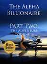 The Alpha Billionaire. Paart Two.(Billionaire Fetish, Taboo, BDSM, Romance Erotica, Alpha Male)