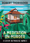 A Meditation on Murder (Death in Paradise, #1)