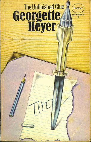Unfinished Clue by Georgette Heyer