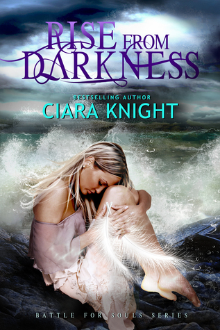 Rise from Darkness by Ciara Knight