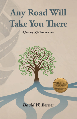 Any Road Will Take You There by David W. Berner