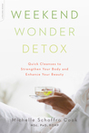 Weekend Wonder Detox: Quick Cleanses to Strengthen Your Body and Enhance Your Beauty