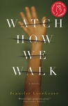 Watch How We Walk