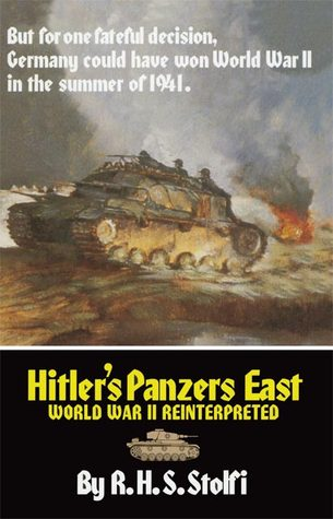 Hitler's Panzers East by Russel H.S. Stolfi