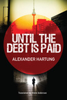 Until the Debt is Paid